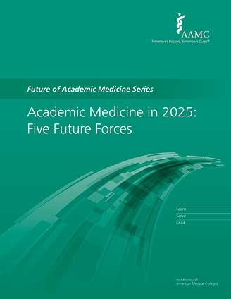 Academic Medicine in 2025: Notable Trends and Five Future Forces