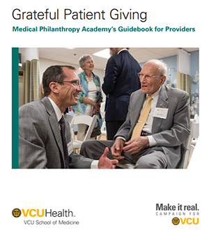 Grateful Patient Giving - Medical Philanthropy Academy's Guidebook for Providers