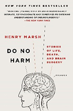 Do No Harm: Stories of Life, Death, and Brain Surgery by Henry Marsh, CBE, FRCS
