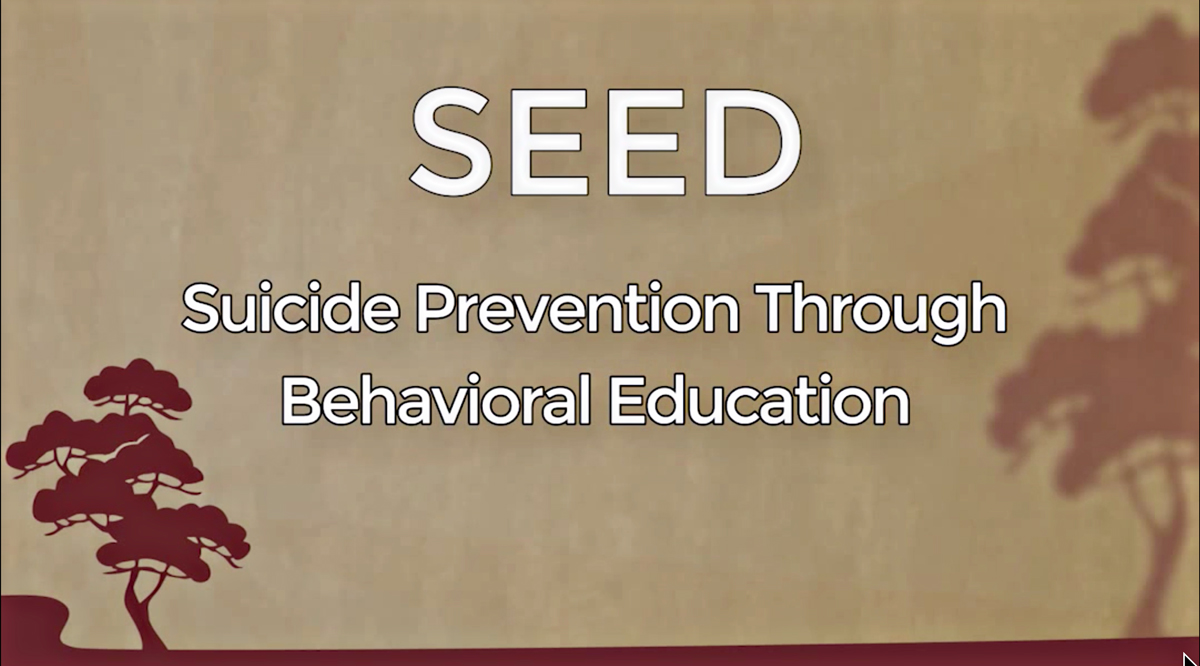 SEED: Suicide Prevention Through Behavioral Education